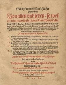 Schatzkammer menschlicher Gesundtheit : [...] In fünff unterschiedliche Theil verfertiget [...] / durch Balthasarum Schnurren von Lendsidel [...] [Th. 1-5]