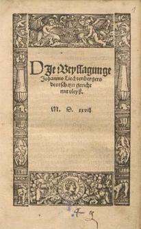 Die Weyssagunge Johannis Liechtenbergers deutsch, tzu gericht mit Vleyß.