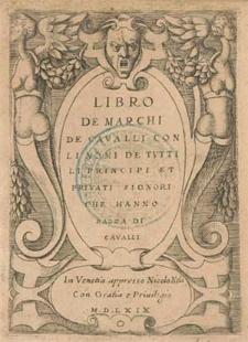 Libro de marchi de cavalli con nomi de tvtti li principi et privati signori che hanno razza di cavalli.