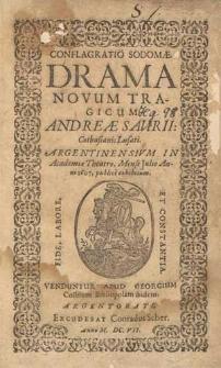 Conflagratio Sodomae : Drama novum tragicum [...] Argentinensium in Academiae Theatro, mense Julii anni 1607 publice exhibitum.