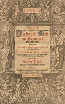 Homiliae. Predigten in hohen Fest- und Sonntagen im Jahr uber gehalten [...] / durch Zachariam Hermannum [...]. Theil 1-2.