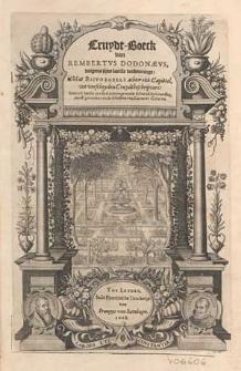 Cruydt-Boeck van Rembertus Dodonaeus, volgens sijne laetste verbeteringe: Met biivoegsels achter elck capittel wt verscheyden cruydtbeschrijvers. Item in't laetste een Beschrijvinge vande indiaensche gewassen, meest getrocken wt de schriften van Carolus Clusius.