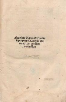 Expositio in primam et secundam fen primi Canonis Avicennae.
