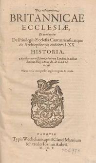 De antiquitate Britannicae ecclesiae et nominatim de privilegiis ecclesiae Cantuarensis atque de archiepiscopis eiusdem LXX. historia
