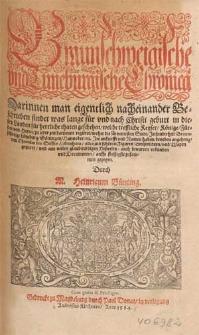 Braunschweigische und lunebürgische Chronica [...] Item Chronico des Stiffts Hildesheim : alles mit [...] Figuren [...] gezieret und aus vielen [...] Historien, auch [...] Documenten [...] zusammen gezogen / durch M. Heinricum Bünting. [Tl.1].