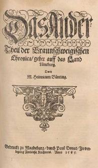Das ander Theil der Braunschweigischen Chronica gehet auff das Land Lüneburg / durch M. Heinricum Bünting.