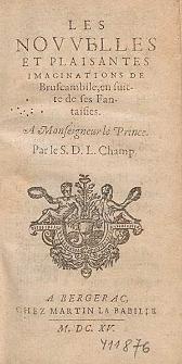 Les Novvelles Et Plaisantes Imaginations De Bruscambille, en suite de ses Fantasies [...] / Par le S. D. L. Champ.