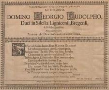 Jllustrissimo Celsissimoque Principi [...] Georgio Rudolpho, Duci in Silesia Lignicensi, Bregensi, & Goldbergensi &c. Natalem suum recolenti [...] / Scribebam [...] M. Joh. Güntherus Anno 1640.
