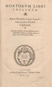 Hortorum libri triginta / Autore Benedicto Curtio [...].