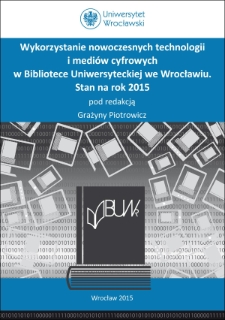 Applicability of Modern Technologies and Digital Media to Wrocław University Library as of the Year 2015