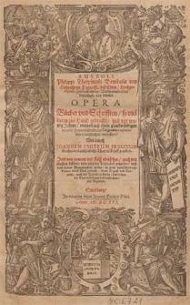 Aureoli Philippi Theophrasti Bombasts von Hohenheim Paracelsi [...] Opera : Bücher und Schrifften [...] mit und auß ihren glaubwürdigen eygener handgeschriebenen Originalien collacioniert, vergliechen, verbessert, und durch Johannem Huserum [...] in zehen [...] Theil in Truck gegeben. Jetzt von newem [...] ubersehen [...] in zwen [...] Tomos unnd Theil gebracht [...]. [T.1].