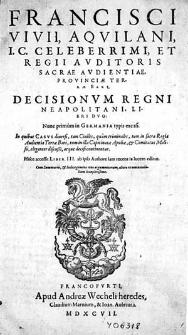 Francisci Vivii [...] Decisionum regni Neapolitani libri duo [...] Hisce accessit liber III [...].