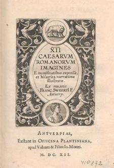 XII Caesarvm Romanorvm Imagines E numismatibus expressæ, et historica narratione illustratæ / Ex museio Franc. Sweerti F. Antuerp.