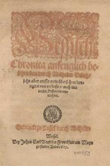 Hessische Chronica / anfenglich beschrieben durch Wilhelm Dilich, jetzo aber auffs new übersehen, corrigiret vnd verbessert, auch mit vielen Historien vermehret.