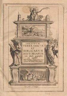 Theatrum Terrae Sanctae et biblicarum historiarum cum tabulis geographicis aere expressis / auctore Christiano Adrichomio [...]