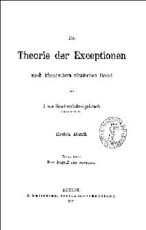 Die Theorie der Exceptionen nach klassischem römischen Recht. Bd. 1, H. 1, Der Begriff der Exceptio