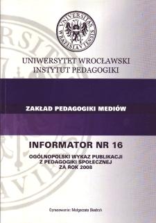 Ogólnopolski Wykaz Publikacji z Pedagogiki Społecznej za rok 2008 : informator nr 16