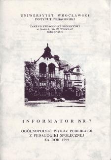 Ogólnopolski Wykaz Publikacji z Pedagogiki Społecznej za rok 1999 : informator nr 7