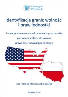 Identyfikacja granic wolności ipraw jednostki – prawnoporównawcza analiza tożsamego przypadku pod kątem praktyki stosowania prawa amerykańskiego ipolskiego