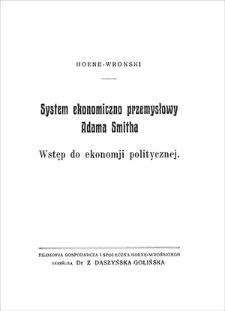 System ekonomiczno przemysłowy Adama Smitha : wstęp do ekonomji politycznej