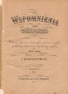 Wspomnienia roku 1830-1831. (Wiersze, pieśni z muzyką, marsze wojska polskiego, odnoszące się do tej epoki.) Zeszyt II. Nuty