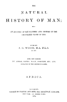 The Natural History of Man; being an account of the manners and customs of the uncivilized races of men: Africa