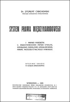 System prawa międzynarodowego : I. Prawo narodów. II. Międzynarodowe prawo cywilne, handlowe, wekslowe, upadłościowe, karne, procesu cywilnego i karnego