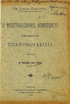 O międzynarodowej konferencyi towarzystw Czerwonego Krzyża odbytej w Wiedniu 1897 roku