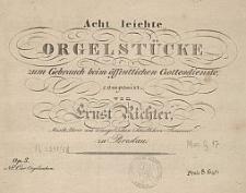 Acht leichte Orgelstücke zum Gebrauch beim öffentlichen Gottesdienste : Op. 3