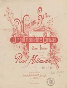 Mitten in's Herz [z cyklu:] Zwei Lieder : No. 1