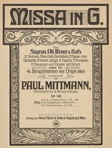 Missa in G : für Sopran, Alt, Tenor u. Bass, 2 Violinen, Viola, Cello, Contrabass, 2 Oboen oder Clarinetten, 2 Hörner, obligat, 2 Fagotte, 2 Trompeten, 2 Posaunen und Pauken ad libitum oder für 4 Singstimmen mit Orgel allein : Op. 140