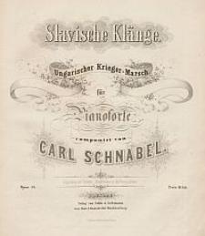 Ungarischer Krieger-Marsch [z cyklu] Slavische Klänge für Pianoforte. Op. 54