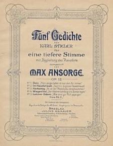 Fünf Gedichte von Karl Stieler für eine tiefere Stimme mit Begleitung des Pianoforte : Op. 12