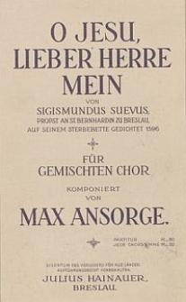O Jesu, lieber Herre mein von Sigismundus Suevus : für gemischten Chor