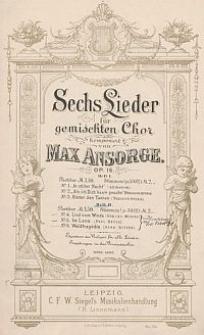 Sechs Lieder : für gemischten Chor : Op. 16 : H. 2
