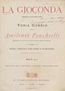 La Gioconda : dramma in quattro atti di Tobia Gorrio / musica di Amilcare Ponchielli ; riduzione di Michele Saladino.