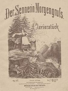 Sennerin Morgengruss : Clavierstück : Op. 127