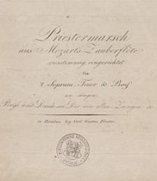 Priestermarsch aus Mozart's Zauberflöte : vierstimmig eingerichtet für 2 Soprane, Tenor, & Baß zu singen.