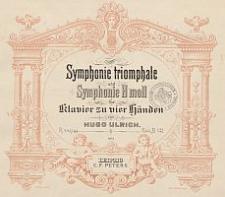 Symphonie triomphale und Symphonie H moll für Klavier zu vier Händen