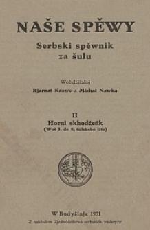 Naše spěwy : serbski spěwnik za šulu. 2, Horni skhodźeńk (wot 5. do 8. šulskeho lěta)