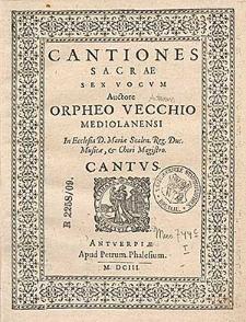 Cantiones sacrae sex vocum autore Orpheo Vecchio Mediolanensi
