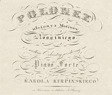 Polonez ułożony z motiwów Rossiniego i z wielkiej orkiestry przełożony na piano forte [...]