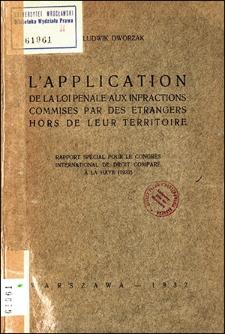 L'application de la loi pénale aux infractions commises par des étrangers hors de leur territoire : rapport spécial pour le Congrès International de Droit Comparé à La Haye (1932)