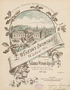Z wystawy lwowskiej. Walce na fortepian op. 127