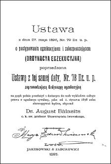 Ustawa z dnia 27 maja 1896, Nr. 79 Dz. u. p. o postępowaniu egzekucyjnem i zabezpieczającem (ordynacya egzekucyjna) poprzedzona ustawą z tej samej daty, Nr. 78 Dz. u. p. zaprowadzającą Ordynacyę egzekucyjną
