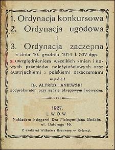 Ordynacja konkursowa. Ordynacja ugodowa i Ordynacja zaczepna : z dnia 10 grudnia 1914 l. 337 dpp. z uwzględnieniem wszelkich zmian i nowych przepisów należytościowych oraz austrjackiemi i polskiemi orzeczeniami