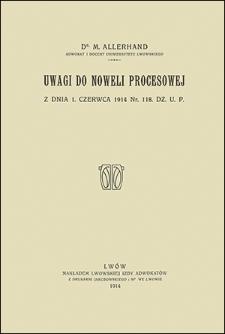 Uwagi do noweli procesowej z dnia 1 czerwca 1914 Nr. 118 Dz. U. P.