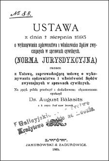 Ustawa z dnia 1 sierpnia 1895 o wykonywaniu sądownictwa i właściwości sądów zwyczajnych w sprawach cywilnych (norma jurysdykcyjna) razem z ustawą zaprowadzającą ustawę o wykonywaniu sądownictwa i właściwości sądów zwyczajnych w sprawach cywilnych