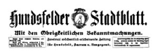 Hundsfelder Stadtblatt. Mit den Obrigkeitlichen Bekanntmachungen 1908-11-04 Jg. 4 Nr 89
