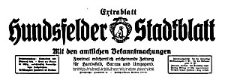 Hundsfelder Stadtblatt. Mit den amtlichen Bekanntmachungen. Extrablatt 1934-08-02 Jg. 30